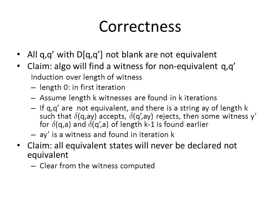 Correctness All q,q' with D[q,q'] not blank are not equivalent